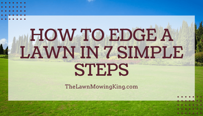 How to Edge a Lawn in 7 Simple Steps
