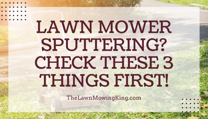 Lawn Mower Sputtering? Check THESE 3 Things FIRST!